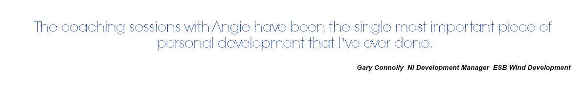 Gary Connolly  NI Development Manager  ESB Wind Development, testimonial for Angie Ruane Coaching
